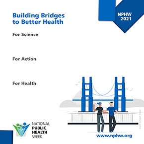 Building Bridges for Better Health National Public Health Week